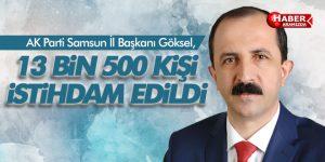 AK Parti İl Başkanı Göksel  'İstihdamdan haberleri yok'