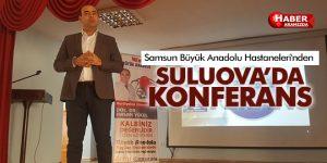 Samsun Büyük Anadolu Hastaneleri'nden Suluova'da Sağlık Konferansı