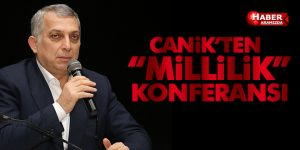 Canik'ten 'Millilik' konferansı