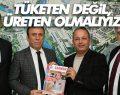 Samsun'da Yerli Üretimi Artırmalıyız
