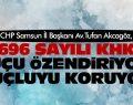 696 SAYILI KHK SUÇU ÖZENDİRİYOR, SUÇLUYU KORUYOR