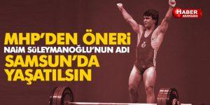 MHP'den Öneri 'Naim Süleymanoğlu adı İlkadım'da yaşatılsın'