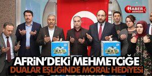 Afrin'deki Mehmetçiğe Moral Hediyesi Dualarla Gönderildi