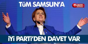 Samsun İYİ Parti'den Davet Var!