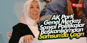 AK Parti Genel Merkez Sosyal Politikalar Başkanlığı'ndan Samsun'da Çağrı