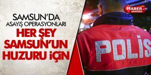 Samsun'da Asayiş Operasyonları!