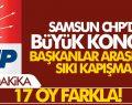 CHP Samsun İl Başkanlığı Kongresin'de Sonuçlar Açıklandı