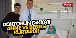 Doktorun dikkati anne ve bebeğini kurtardı!