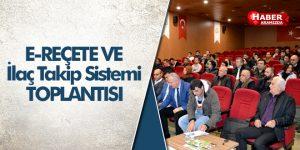 E-Reçete Ve İlaç Takip Sistemine Samsun'da Toplantı Yapıldı