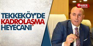 Tekkeköy Belediyesi çalışanlarında kadro heyecanı