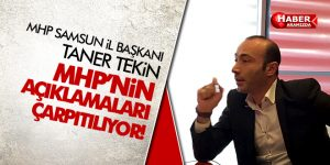 Taner Tekin 'MHP'nin Açıklamaları Çarpıtılıyor!'