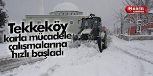 Tekkeköy karla mücadele çalışmalarına hızlı başladı