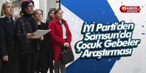 İYİ Parti'den Samsun'da Çocuk Gebeler Araştırması