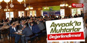 Ayvacık'ta Mahalle Muhtarları Değerlendirme Toplantısı