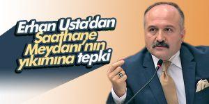 Erhan Usta'dan Saathane Meydanı'nın yıkımına tepki