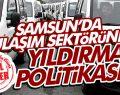 Samsun'da Ulaşım Sektörüne Yıldırma Politikası!