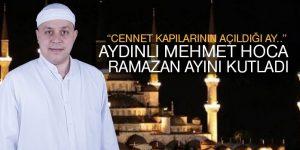 Aydınlı Mehmet Hoca 'Cennetin kapılarının açıldığı ay'