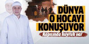 Dünya Aydınlı Mehmet Hoca'yı konuşuyor Kapısında kuyruk oluşuyor