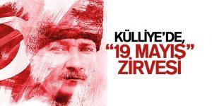 """KÜLLİYE'DE """"19 MAYIS"""" ZİRVESİ"""