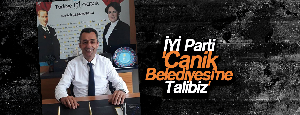 İYİ Parti 'Canik Belediyesi'ne Talibiz'