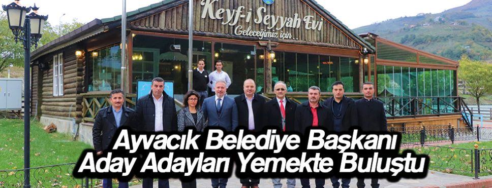 Ayvacık Belediye Başkanı Aday Adayları Yemekte Buluştu