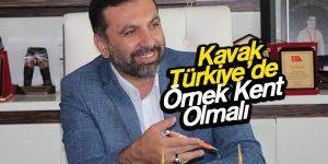 Kavak Türkiye'de Örnek Kent Olmalı