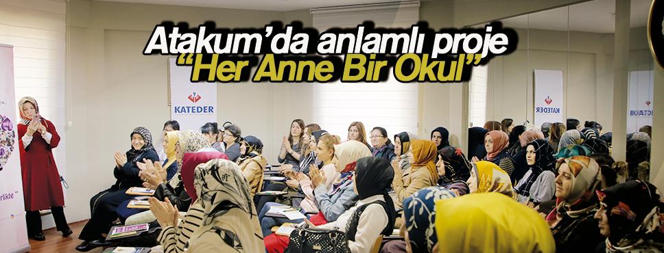 """Atakum'da anlamlı proje """"Her Anne Bir Okul"""""""