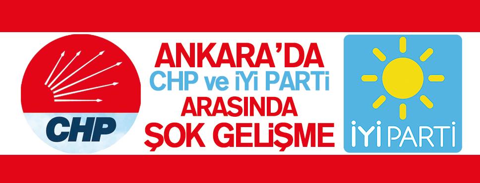 Ankara'da CHP ve İYİ Parti Arasında Şok Gelişmeler!