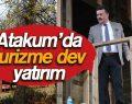 Atakum'da turizme dev yatırım