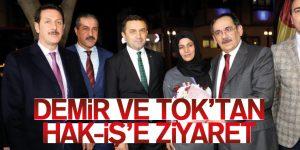 DEMİR VE TOK'TAN HAK-İŞ'E ZİYARET