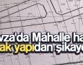 Havza'da Mahalle halkı kaçak yapıdan şikayetçi