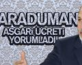 KARADUMAN'DAN ASGARİ ÜCRET AÇIKLAMASI