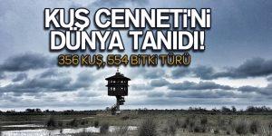 KUŞ CENNETİ'Nİ DÜNYA TANIDI!