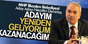 Necattin Demirtaş 'Adayım Yeniden Kazanacağım'