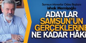ADAYLAR SAMSUN'UN GERÇEKLERİNE NE KADAR HÂKiM