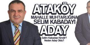 Ataköy Mahalle Muhtarlığına Selim Kabadayı Aday