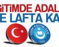 EĞİTİMDE ADALET YİNE LAFTA KALDI