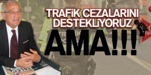 TRAFiK CEZALARINI DESTEKLiYORUZ AMA!!!