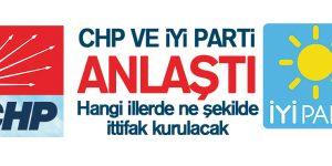 İYİ Parti ve CHP O İllerde Anlaştı