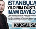 İSTANBUL'A YILDIRIM DÜŞTÜ, İMAM BAYILDI