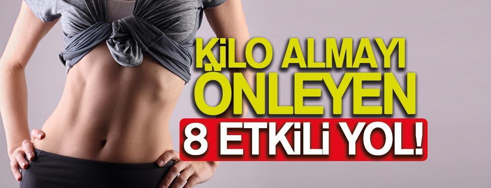KİLO ALMAYI ÖNLEYEN 8 ETKİLİ YOL!