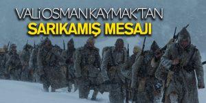 VALİ OSMAN KAYMAK'TAN SARIKAMIŞ MESAJI