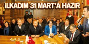 İLKADIM 31 MART'A HAZIR