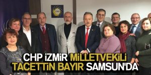 İZMİR MİLLETVEKİLİ TACETTİN BAYIR SAMSUN'DA