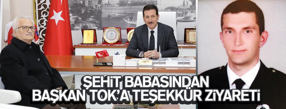 ŞEHİT BABASINDAN BAŞKAN TOK'A TEŞEKKÜR ZİYARETİ