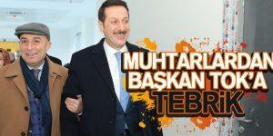 MUHTARLARDAN BAŞKAN TOK'A TEBRİK