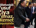 Milletvekili Yusuf Ziya Yılmaz, Hizmet Koşusunda