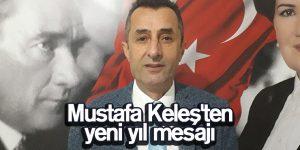 Mustafa Keleş'ten yeni yıl mesajı