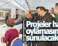 Projeler halk oylamasına sunulacak