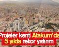 Projeler kenti Atakum'da 5 yılda rekor yatırım